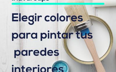 elegir colores para tus paredes interiores